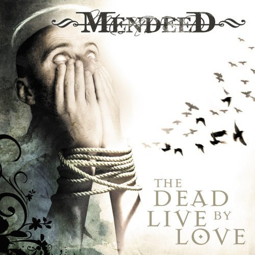 Mendeed The Dead Live By Love