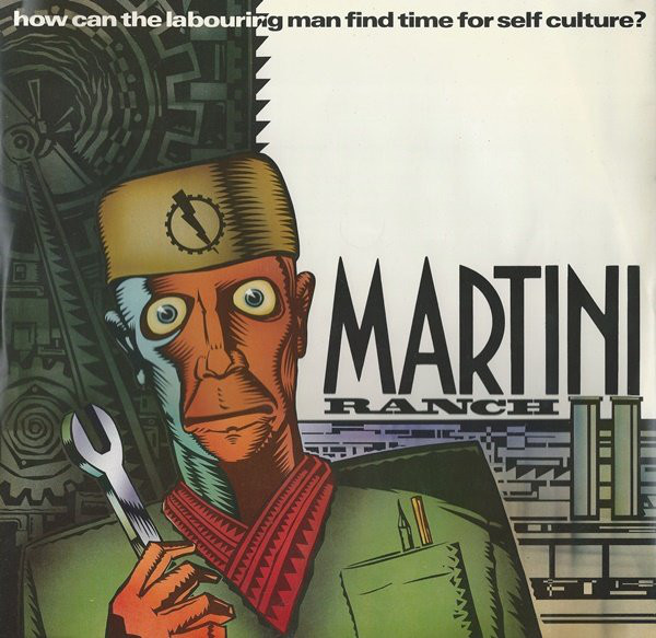 Martini Ranch How Can The Labouring Man Find Time For Self-Culture?