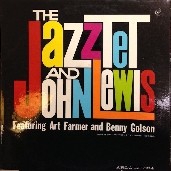 The Jazztet And John Lewis The Jazztet And John Lewis Featuring Art Faemer And Benny Golson