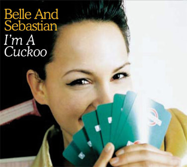 Belle And Sebastian Im A Cuckoo
