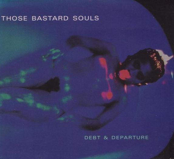 Those Bastard Souls Debt & Departures