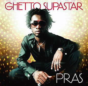 Pras Ghetto Superstar