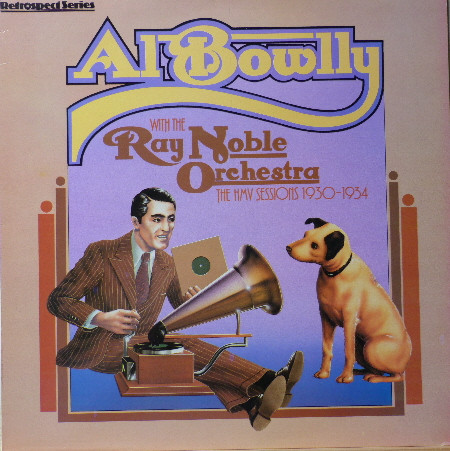 Bowlly, Al With Ray Noble  The HMV Sessions 1930-1934