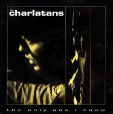 The Charlatans The Only One I Know