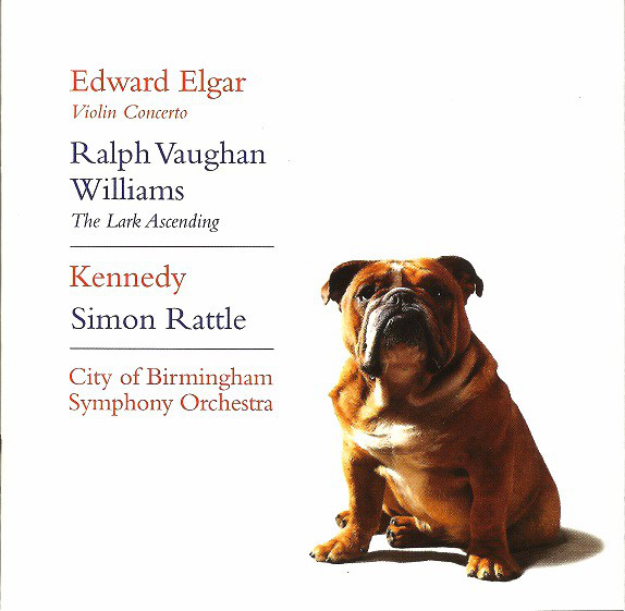 Elgar - Ralph Vaughan Williams - Kennedy, Simon Rattle, City Of Birmingham Symphony Orchestra Violin Concerto / The Lark Ascending