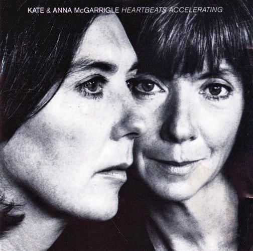 McGarrigle, Kate & Anna Heartbeats Accelerating