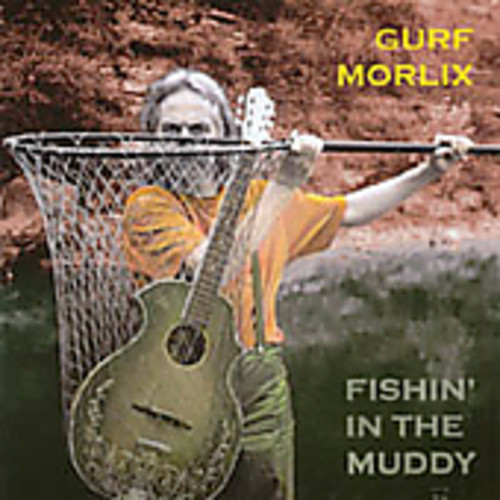Morlix, Gurf Fishin' In The Muddy