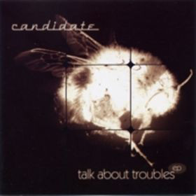 Candidate Talk About Troubles EP