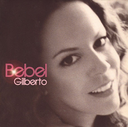 Gilberto, Bebel Bebel Gilberto CD