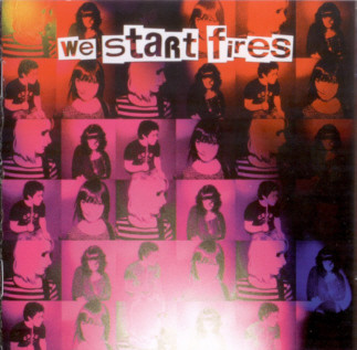 We Start Fires We Start Fires
