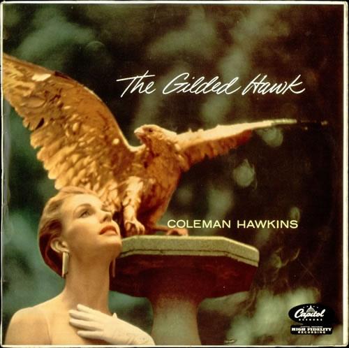 Hawkins, Coleman The Gilded Hawk