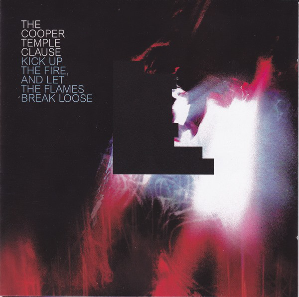 Cooper Temple Clause (The) Kick Up The Fire, And Let The Flames Break Loose CD