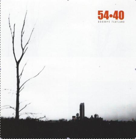54-40 Goodbye Flatland