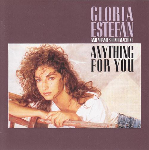Estefan, Gloria & Miami Sound Machine Anything For You