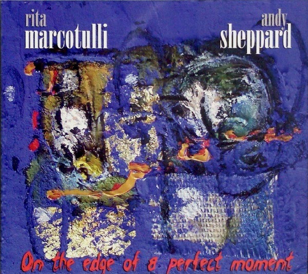 Rita Marcotulli, Andy Sheppard On The Edge Of A Perfect Moment Vinyl