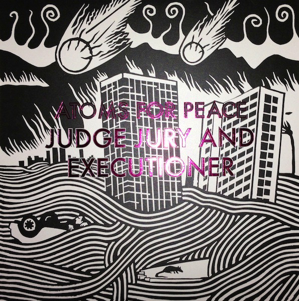 Atoms For Peace Judge Jury And Executioner