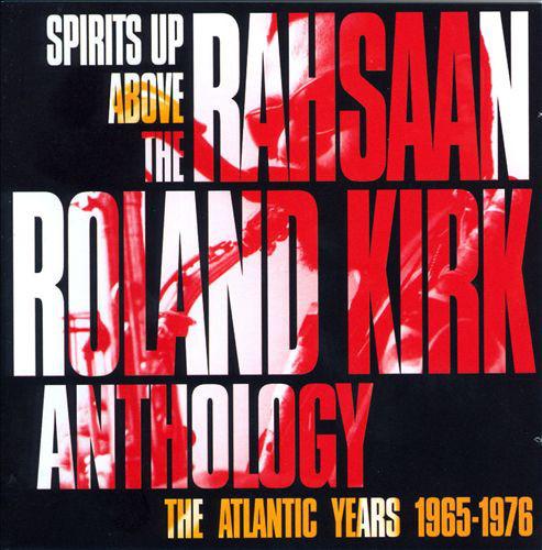 Roland Kirk Spirits Up Above: The Atlantic Years 1965-1976 - The Rahsaan Roland Kirk Anthology Vinyl