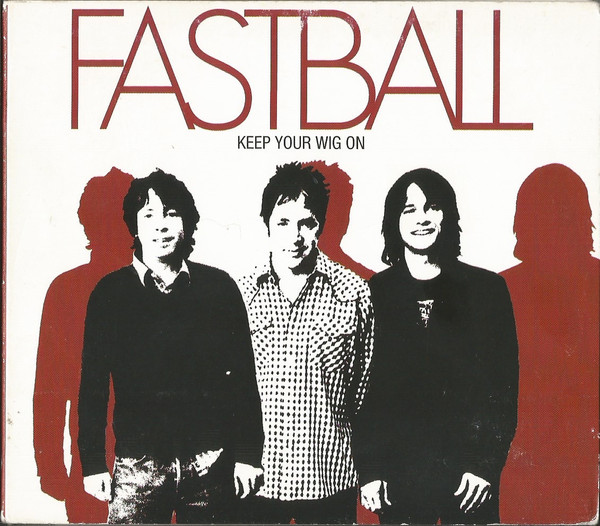 Fastball Keep Your Wig On CD