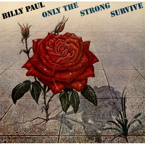 Paul, Billy Only The Strong Survive