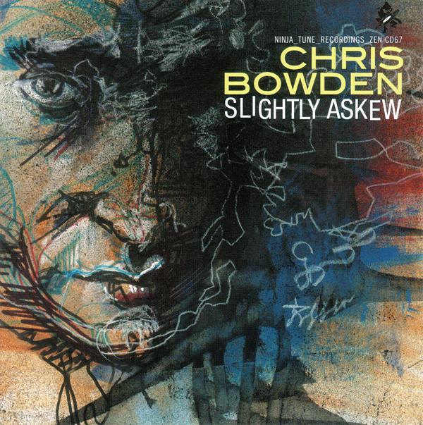 Bowden, Chris Slightly Askew