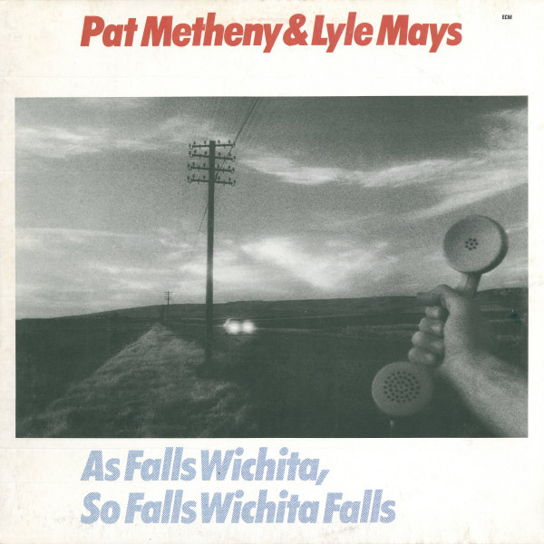 Metheny, Pat & Lyle Mays As Falls Wichita So Falls Wichita Falls