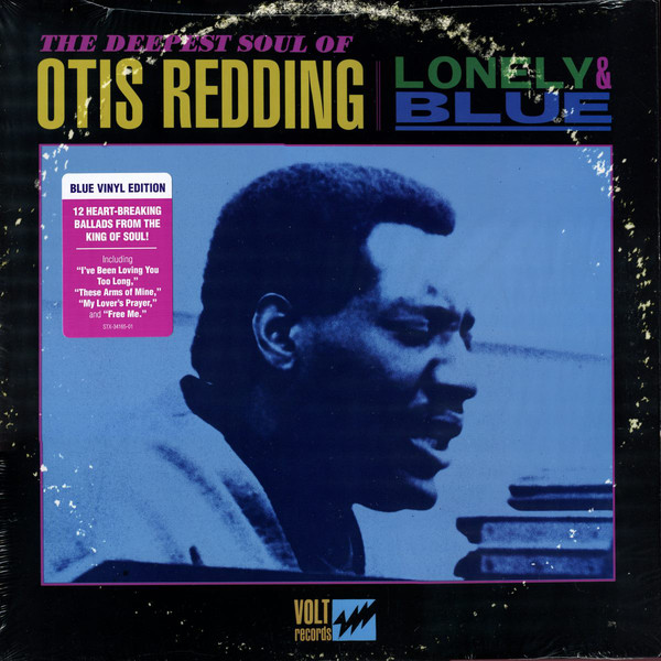 Redding, Otis Lonely & Blue: The Deepest Soul of Otis Redding