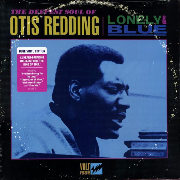 Redding, Otis Lonely & Blue: The Deepest Soul of Otis Redding