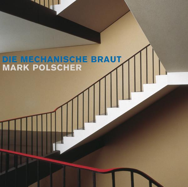 Polscher, Mark Die Mechanische Braut
