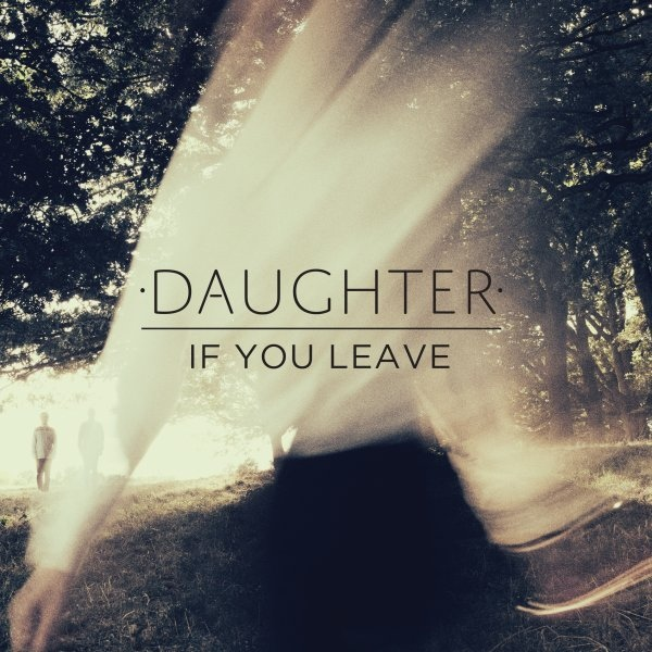 Daughter If You Leave Vinyl