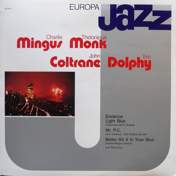 Europa Jazz Europa Jazz - Charlie Mingus - Thelonious Monk - John Coltrane - Eric Dolphy