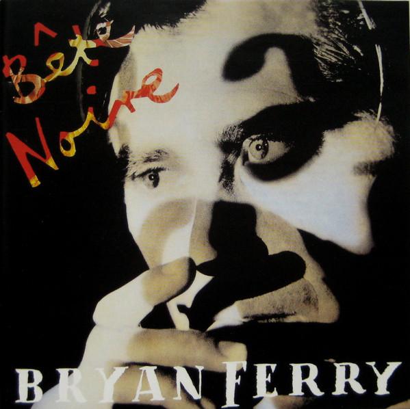 Ferry, Bryan Bete Noire