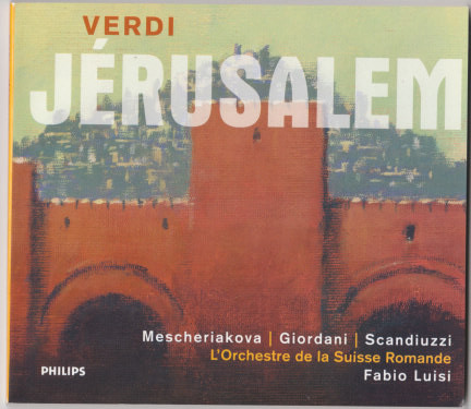 Verdi - Mescheriakova, Giordani, Scandiuzzi, L'Orchestre De La Suisse Romande, Fabio Luisi Jérusalem