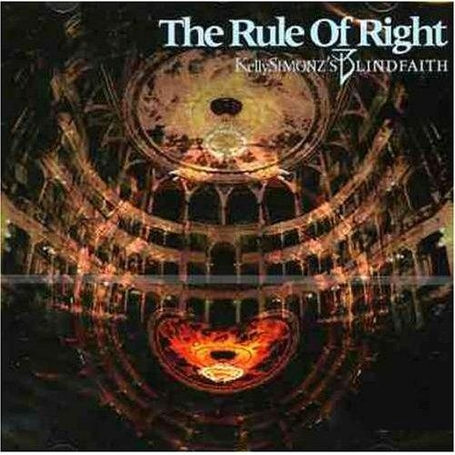 Kelly Simonz's Blind Faith The Rule Of Right