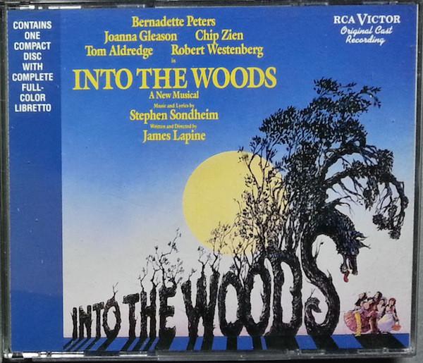 Sondheim - James Lapine, Bernadette Peters, Joanna Gleason, Chip Zien, Tom Aldredge, Robert Westenberg Into The Woods