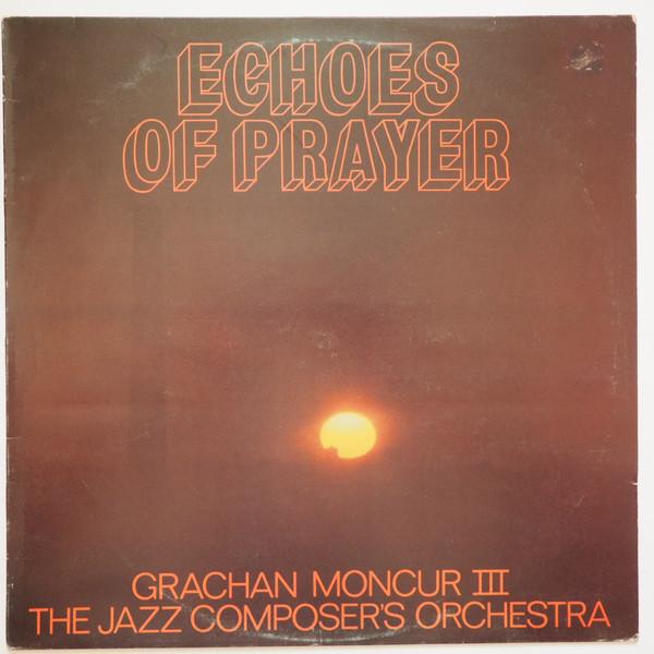 Grachan Moncur III & The Jazz Composer's Orchestra Echoes Of Prayer Vinyl