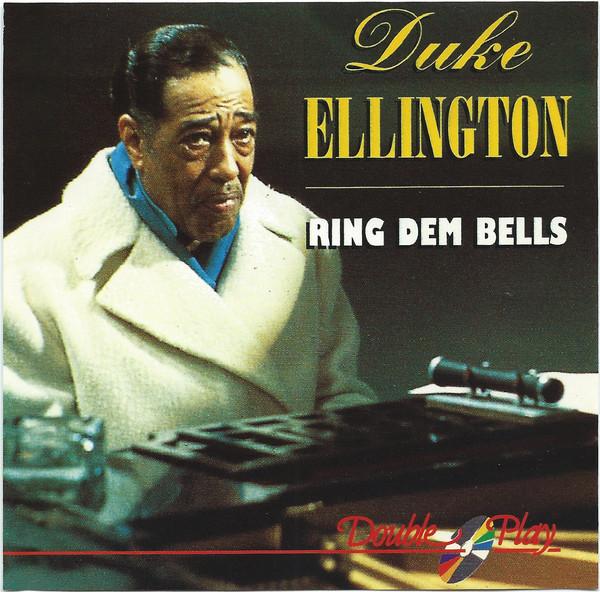 Ellington, Duke Ring Dem Bells