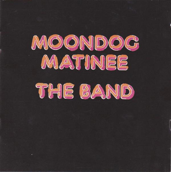 The Band Moondog Matinee