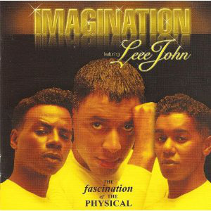 Imagination Imagination Featuring Leee John - The Fascination Of The Physical CD