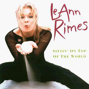 Rimes, LeAnn Sittin On Top Of The World