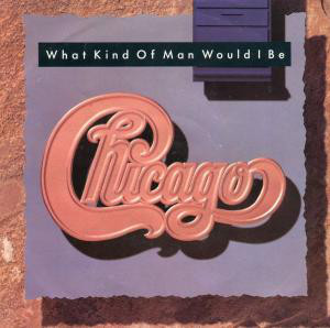 Chicago What Kind Of Man Would I Be?  Vinyl