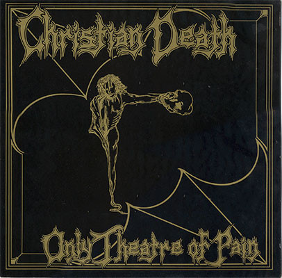 Christian Death Only Theatre Of Pain