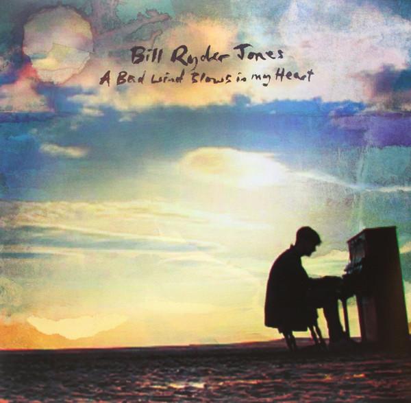 Bill Ryder Jones A Bad Wind Blows In My Heart