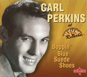 Perkins, Carl Boppin Blue Suede Shoes