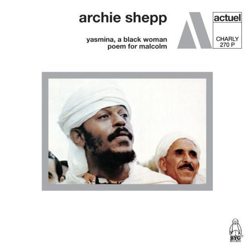 Shepp, Archie Yasmina, A Black Woman / Poem For Malcolm