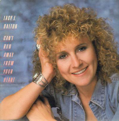 Lacy J. Dalton Can't Run Away From Your Heart