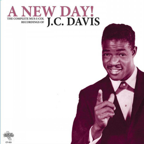 J.C. Davis A New Day! (The Complete Mus-I-Col Recordings Of J. C. Davis)  Vinyl