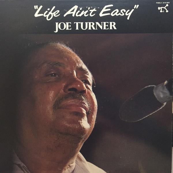 Turner, Joe Life Ain't Easy Vinyl
