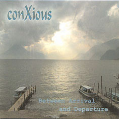 Conxious Between Arrival And Departure