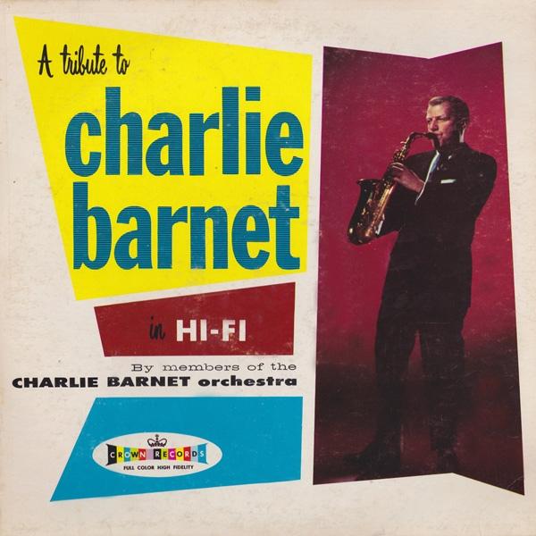Barnet, Charlie A Tribute To Charlie Barnet