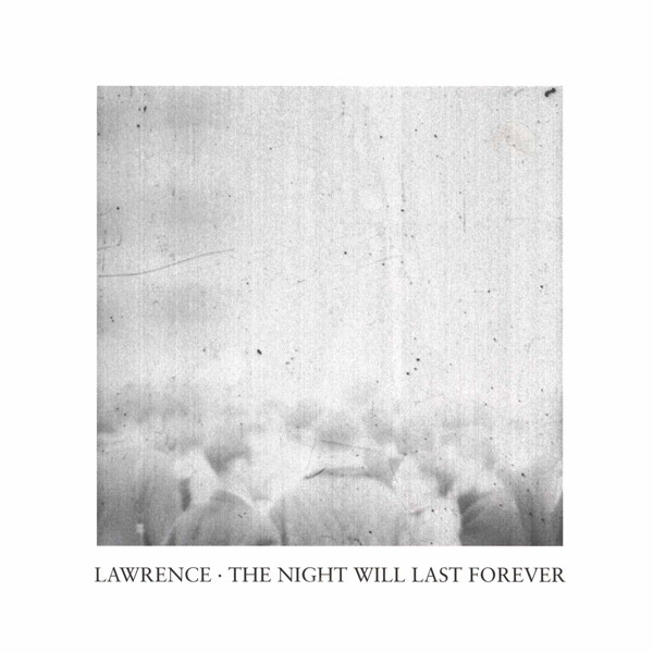 Lawrence The Night Will Last Forever  CD